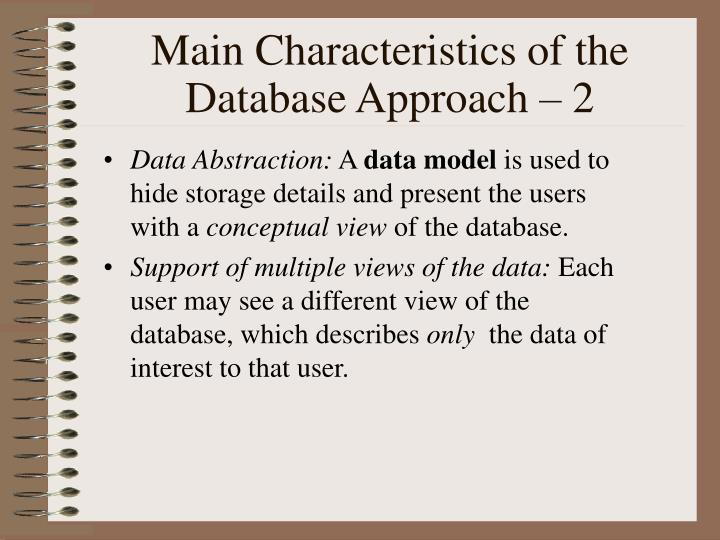 Main Characteristics of the Database Approach – 2