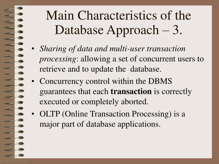 Main Characteristics of the Database Approach – 3.