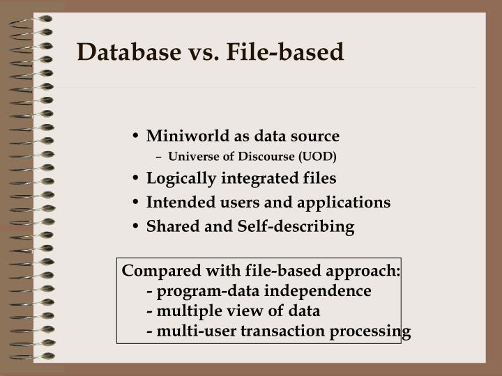 Database vs. File-based