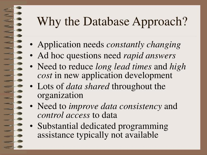 Why the Database Approach?
