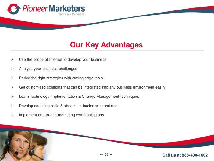 Our Key Advantages