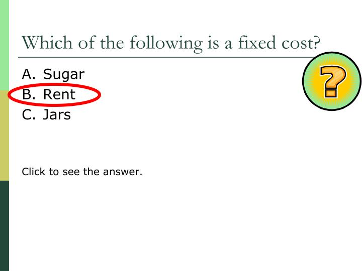 Which of the following is a fixed cost?