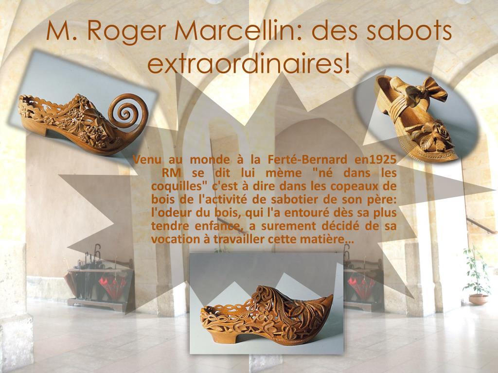 M. Roger Marcellin: des sabots extraordinaires!