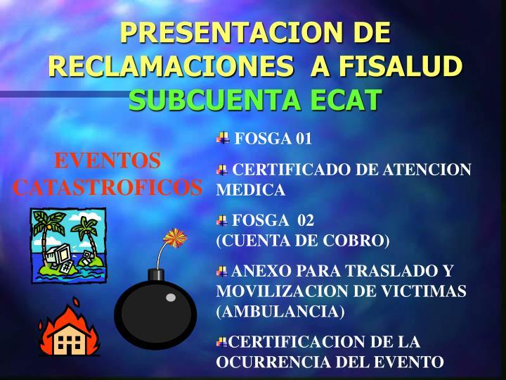 PRESENTACION DE RECLAMACIONES  A FISALUD