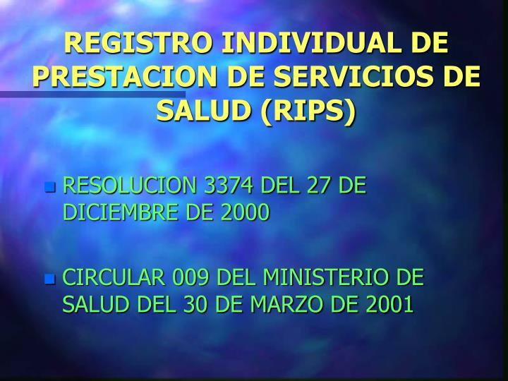 REGISTRO INDIVIDUAL DE PRESTACION DE SERVICIOS DE SALUD (RIPS)