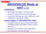 archivelog mode or not 1 3