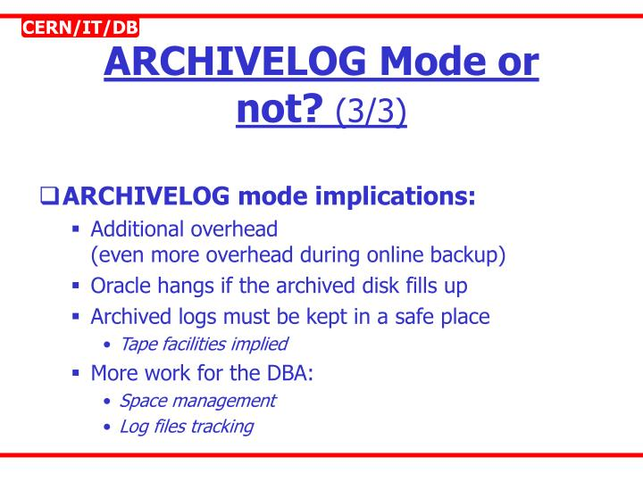 ARCHIVELOG Mode or not?