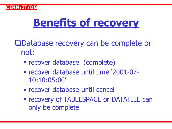 Benefits of recovery