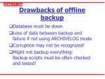 drawbacks of offline backup