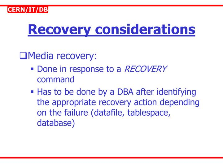 Recovery considerations