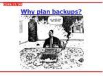 why plan backups