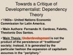 towards a critique of developmentalist dependency theory