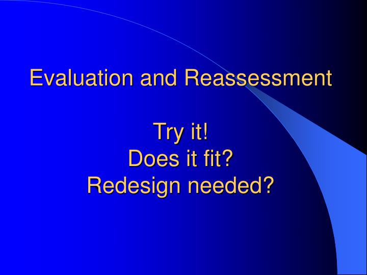 Evaluation and Reassessment