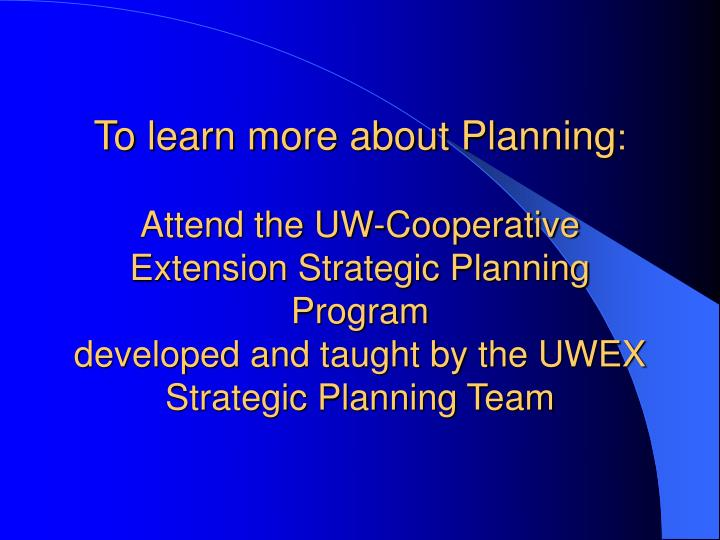 To learn more about Planning