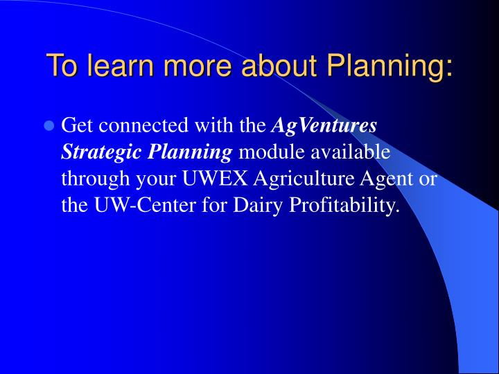 To learn more about Planning: