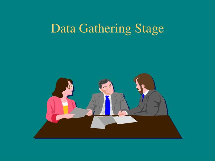 Data Gathering Stage