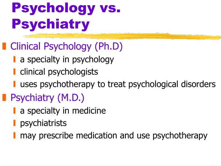 Psychology vs. Psychiatry