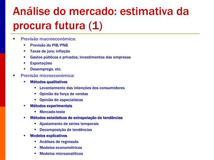 Análise do mercado: estimativa da procura futura (1)