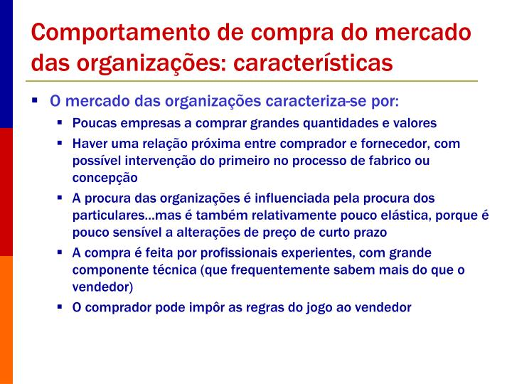 Comportamento de compra do mercado das organizações: características