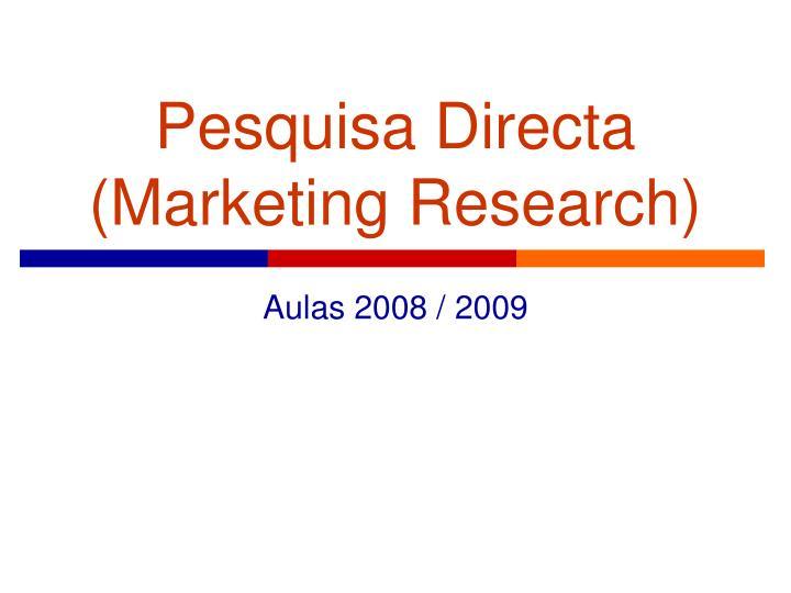 Pesquisa Directa (Marketing Research)