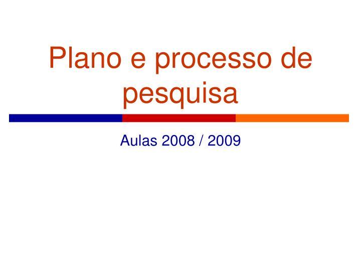 Plano e processo de pesquisa