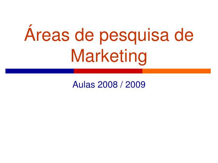 Áreas de pesquisa de Marketing