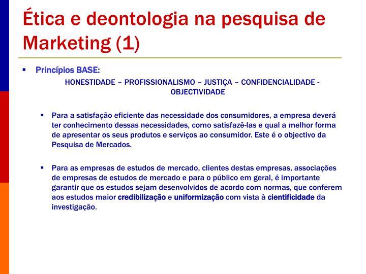 Ética e deontologia na pesquisa de Marketing (1)