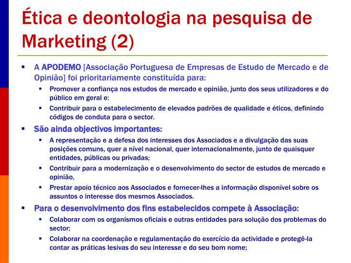 Ética e deontologia na pesquisa de Marketing (2)