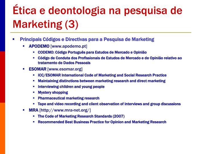 Ética e deontologia na pesquisa de Marketing (3)