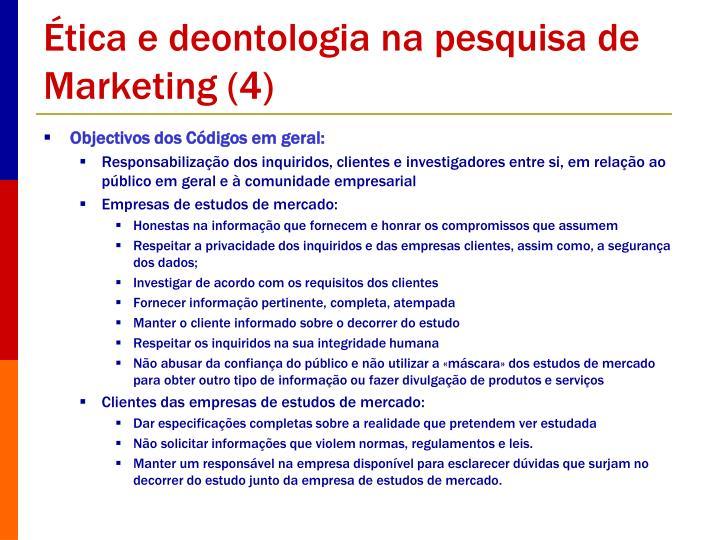 Ética e deontologia na pesquisa de Marketing (4)