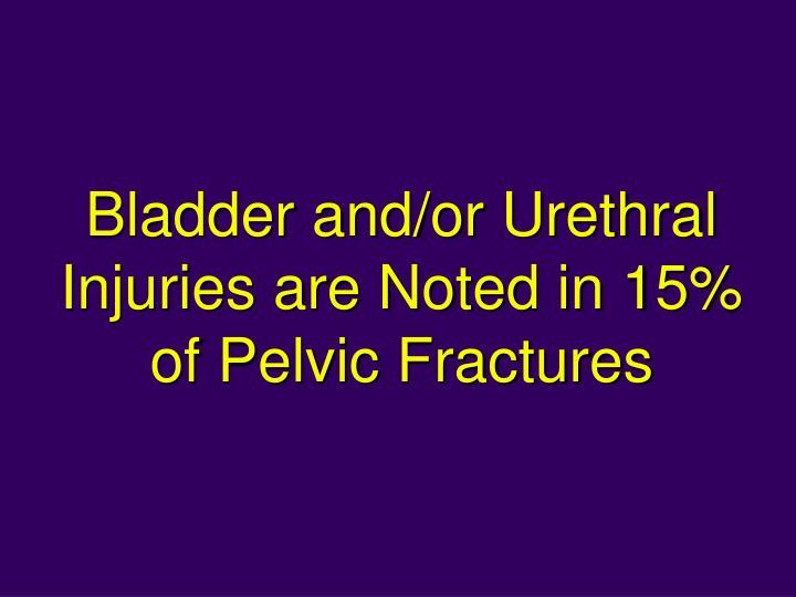 Bladder and/or Urethral