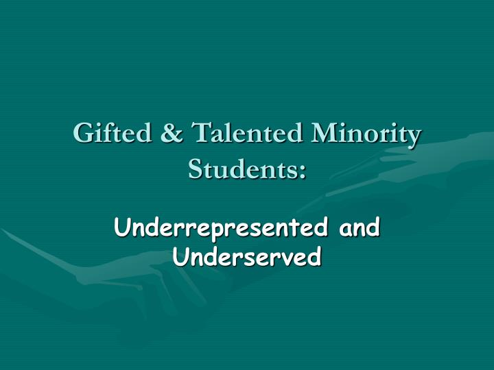 Gifted & Talented Minority Students: