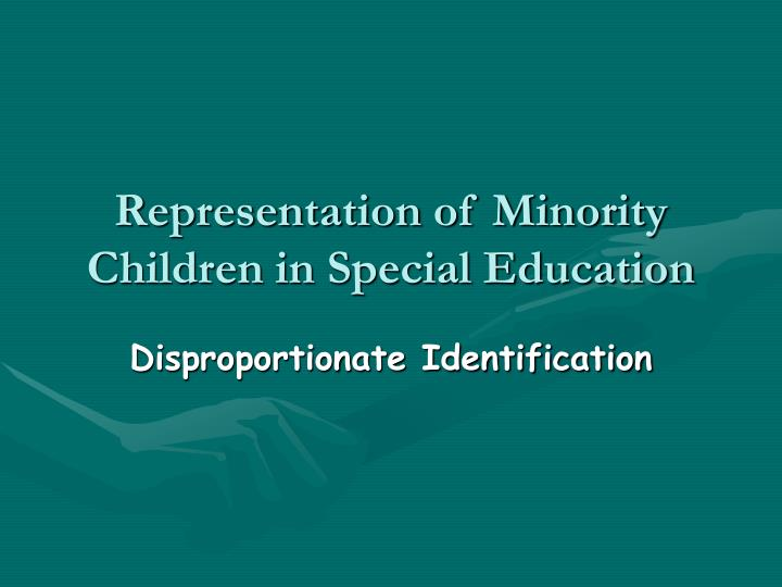Representation of Minority Children in Special Education