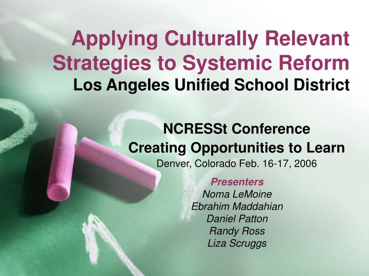 Applying culturally relevant strategies to systemic reform los angeles unified school district