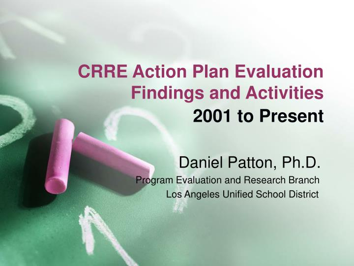 CRRE Action Plan Evaluation Findings and Activities