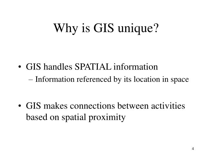 Why is GIS unique?