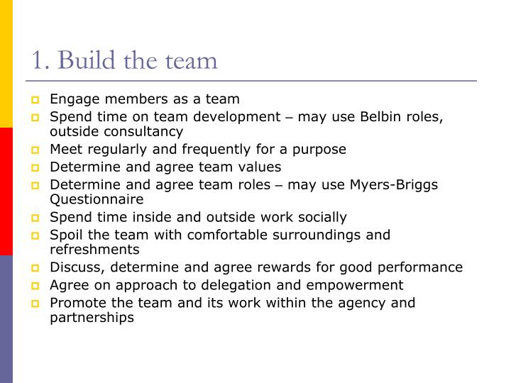 1. Build the team
