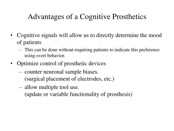 Advantages of a Cognitive Prosthetics