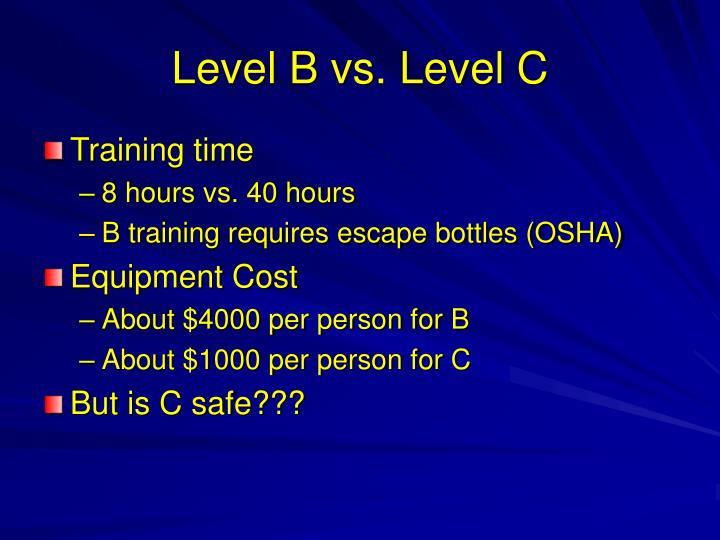 Level B vs. Level C