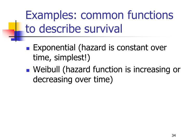 Examples: common functions to describe survival