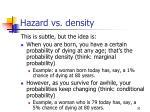 hazard vs density