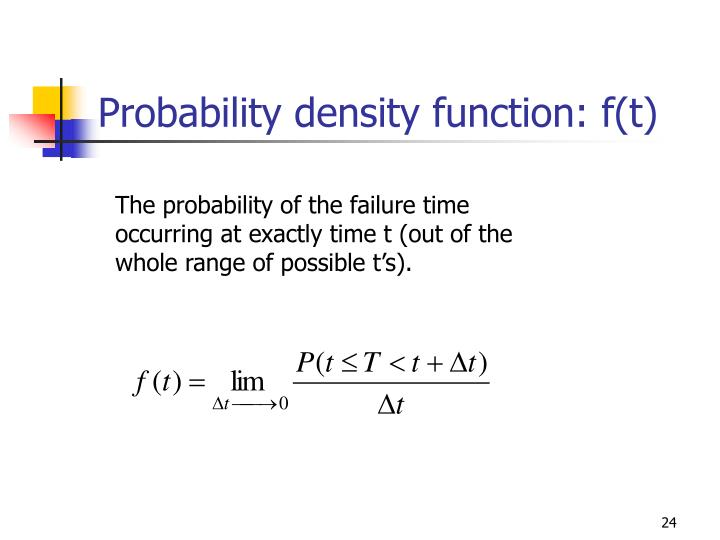 Probability density function: f(t)