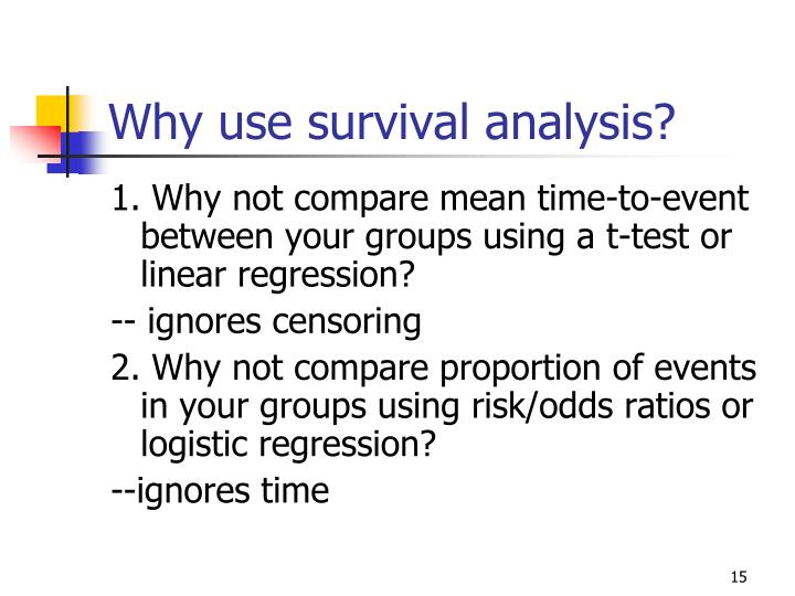 Why use survival analysis?