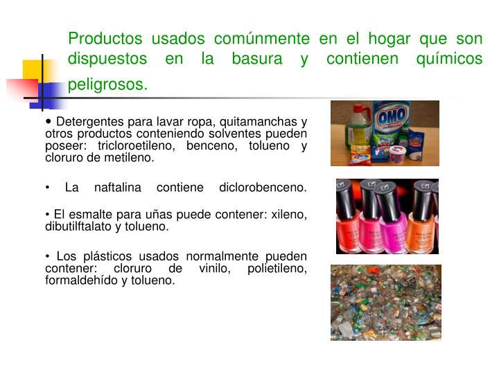 Productos usados comúnmente en el hogar que son dispuestos en la basura y contienen químicos peligrosos.