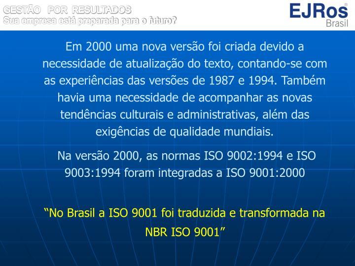 Em 2000 uma nova versão foi criada devido a necessidade de atualização do texto, contando-se com as experiências das versões de 1987 e 1994. Também havia uma necessidade de acompanhar as novas tendências culturais e administrativas, além das exigências de qualidade mundiais.