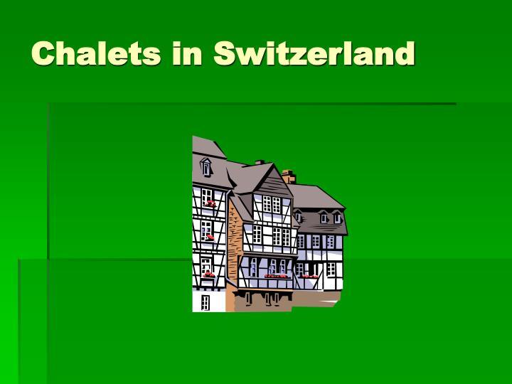 Chalets in Switzerland