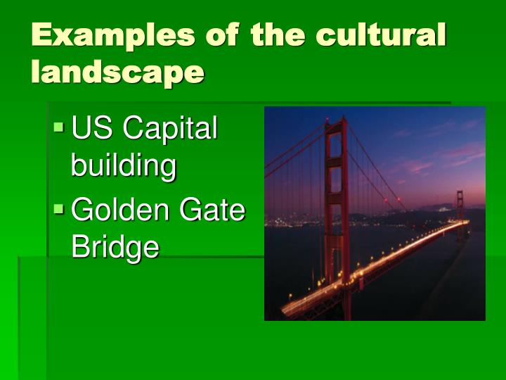 Examples of the cultural landscape