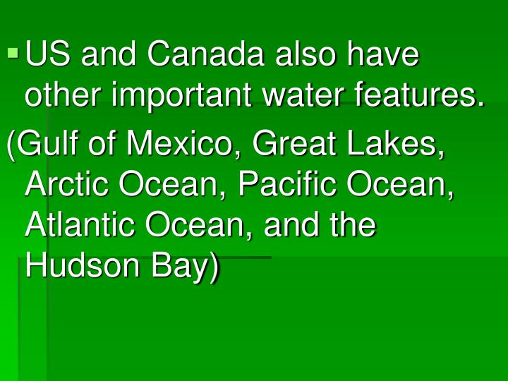 US and Canada also have other important water features.