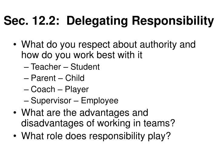 Sec. 12.2:  Delegating Responsibility