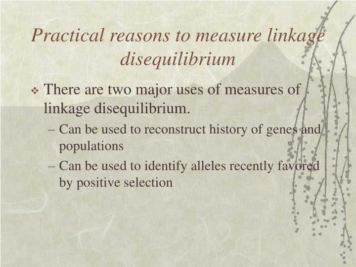 Practical reasons to measure linkage disequilibrium